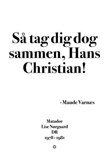 matador plakat med citatet så tag dig dog sammen hans christian