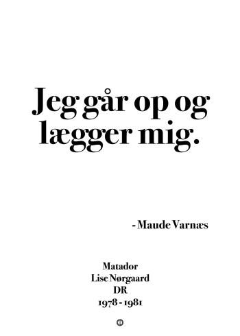 Matador citat plakat Jeg går op og lægger mig