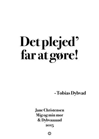 'Dybvaaaaad' plakat: Det plejed' far at gøre!