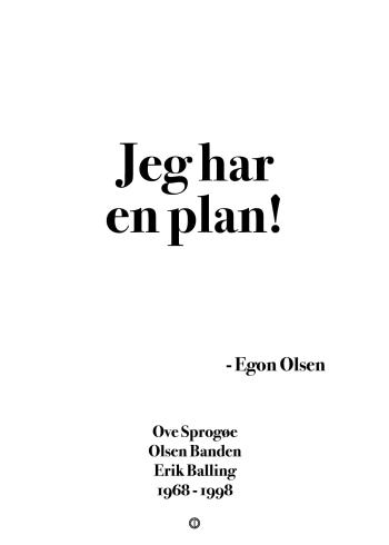 Olsen Banden egon olsen citat plakat: Jeg har en plan - simpel