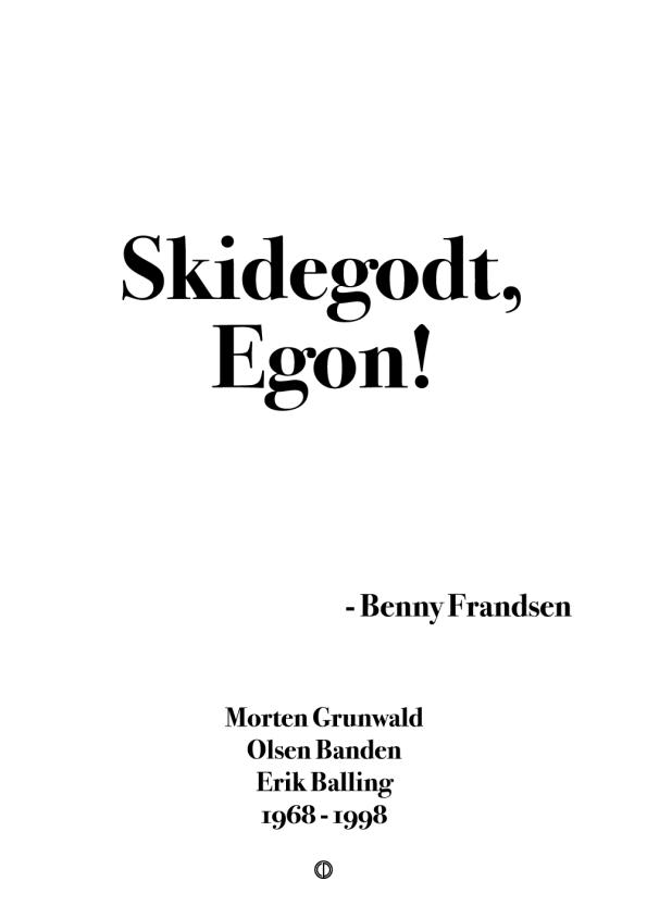 citat plakat fra Olsen-banden med citat: Skidegodt, Egon!