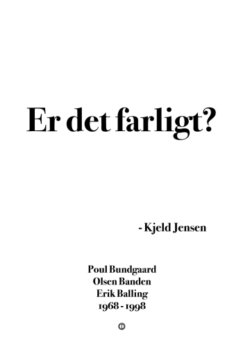 'Olsen-banden' plakat: Er det farligt?