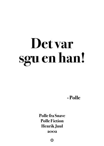 Polle fra snave citat plakat med citatet - det var sgu en han
