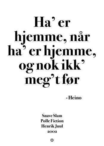 Polle fra snave citat plakat med citatet - han er hjemme når han er hjemme og nok ikke meget før