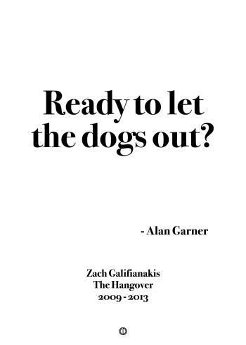 "The Hangover plakat med citatet ""Ready to let the dogs out?"" af Alan Garner i simpel stil"