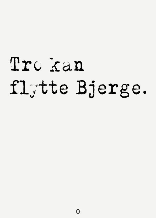 ordsprog plakat med ordsproget: Tro kan flytte bjerge