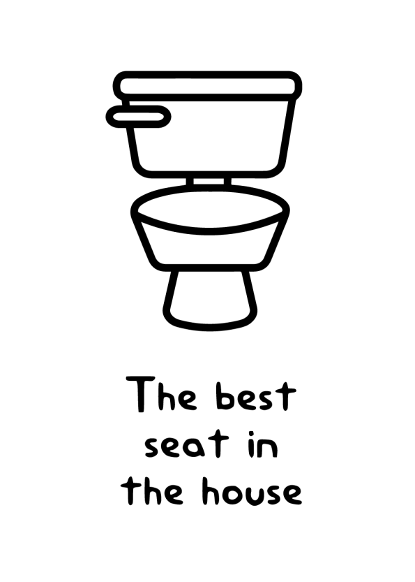 the best seat in the house - toilet plakat