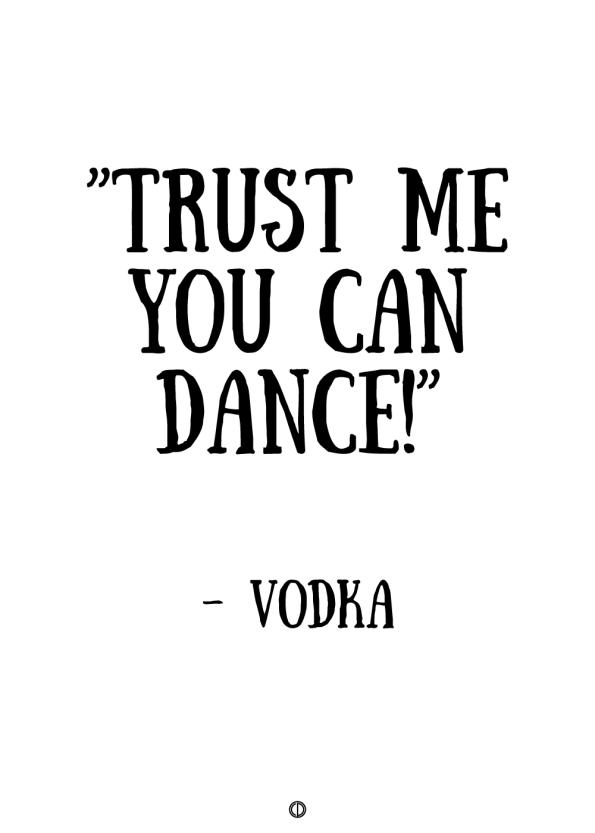 plakater med tekst - trust med you can dance - vodka