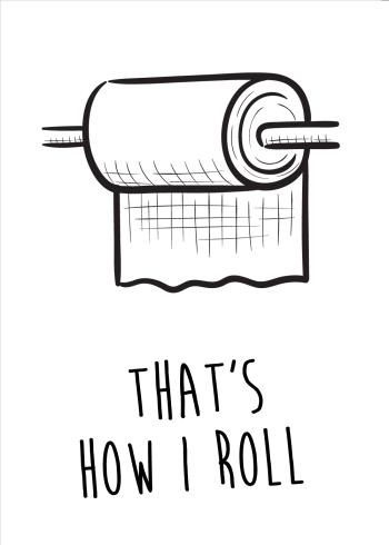 thats how i roll - toilet plakat