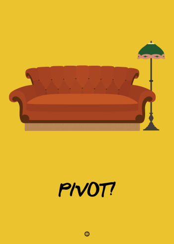 Friends quote poster with the quote pivot yellow