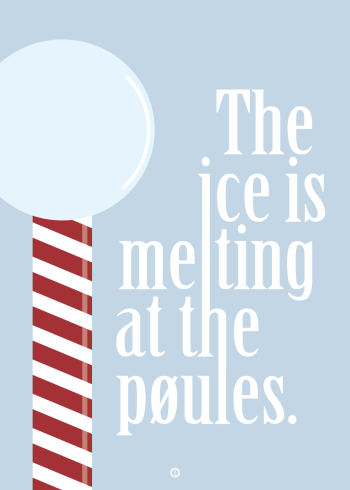 "villy søvndal taler engelsk citat plakat med det sjove citat ""the ice is melting at the pøules"""