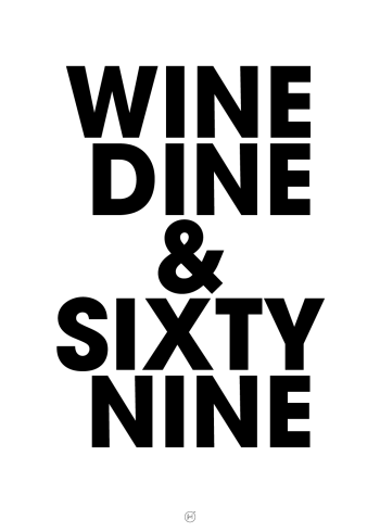 plakater med tekst - wine dine and sixtynine