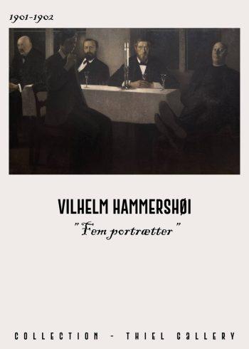 Fem portrætter af Vilhelm Hammershøi i de fineste mørke nuancer. Her ser man fem mænd siddende rundt om et bord i fint jakkesæt, alt imens de får sig en lille sjus.