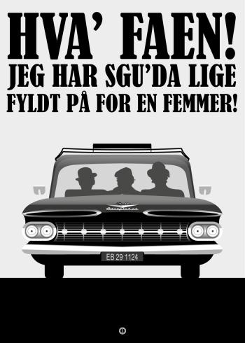 Sjov citatplakat med Olsen banden Bennys bil lige fyldt på for en femmer