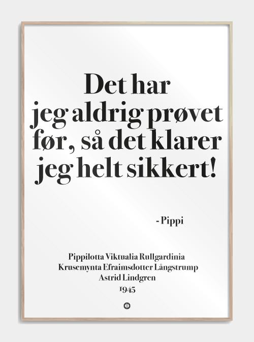 """Pippi langstrømpe citat plakat med et af de bedste pippi citater """"Det har jeg aldrig prøvet før"""""""